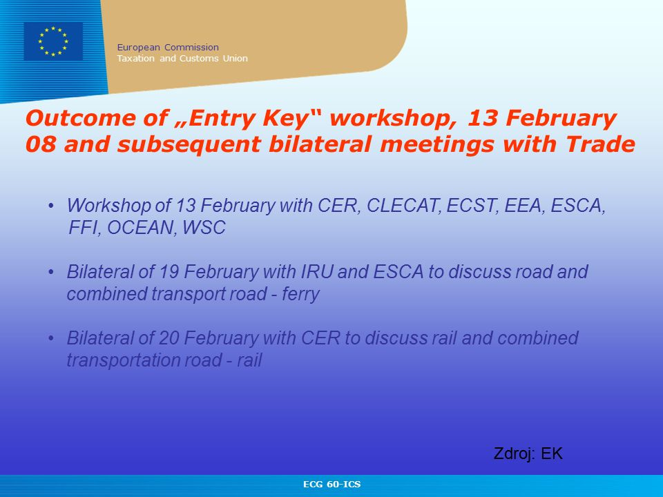 """European Commission / Taxation and Customs Union European Commission Taxation and Customs Union ECG 60-ICS Outcome of """"Entry Key"""" workshop, 13 Februar"""