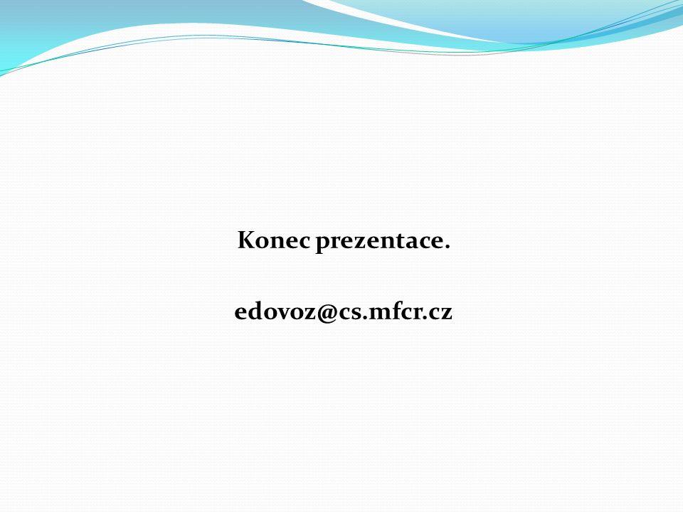 Konec prezentace. edovoz@cs.mfcr.cz
