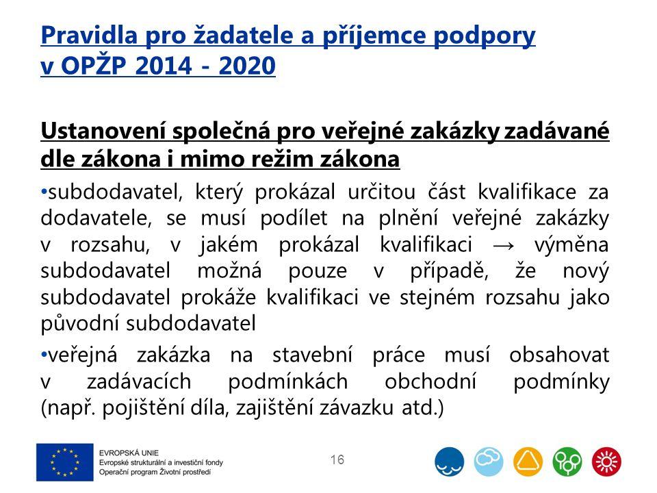 Pravidla pro žadatele a příjemce podpory v OPŽP 2014 - 2020 Ustanovení společná pro veřejné zakázky zadávané dle zákona i mimo režim zákona subdodavat