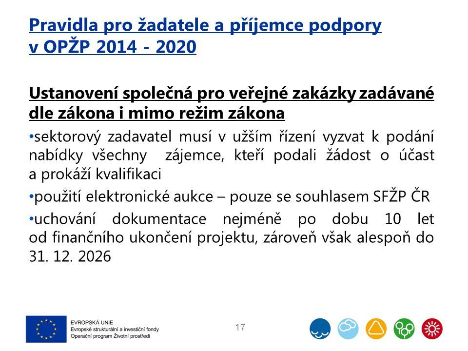 Pravidla pro žadatele a příjemce podpory v OPŽP 2014 - 2020 Ustanovení společná pro veřejné zakázky zadávané dle zákona i mimo režim zákona sektorový