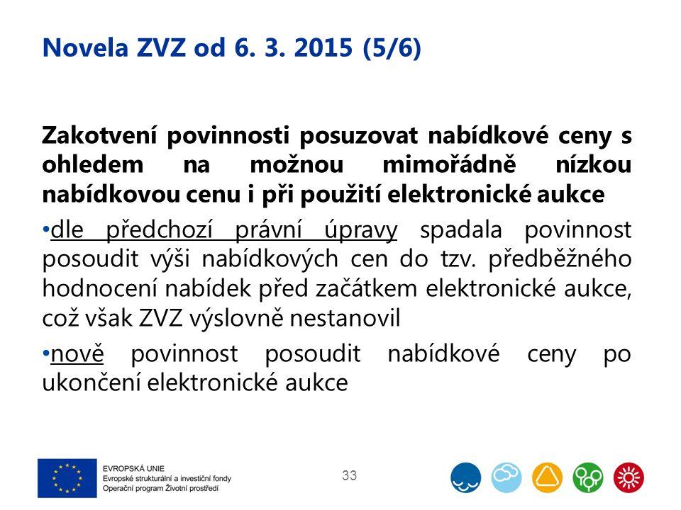 Novela ZVZ od 6. 3. 2015 (5/6) Zakotvení povinnosti posuzovat nabídkové ceny s ohledem na možnou mimořádně nízkou nabídkovou cenu i při použití elektr