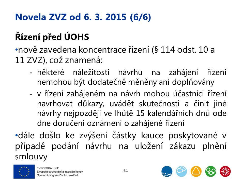Novela ZVZ od 6. 3. 2015 (6/6) Řízení před ÚOHS nově zavedena koncentrace řízení (§ 114 odst. 10 a 11 ZVZ), což znamená:  některé náležitosti návrhu