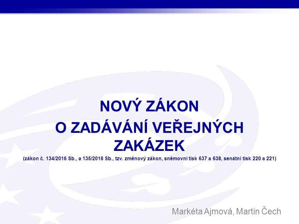 NOVÝ ZÁKON O ZADÁVÁNÍ VEŘEJNÝCH ZAKÁZEK (zákon č.134/2016 Sb., a 135/2016 Sb., tzv.