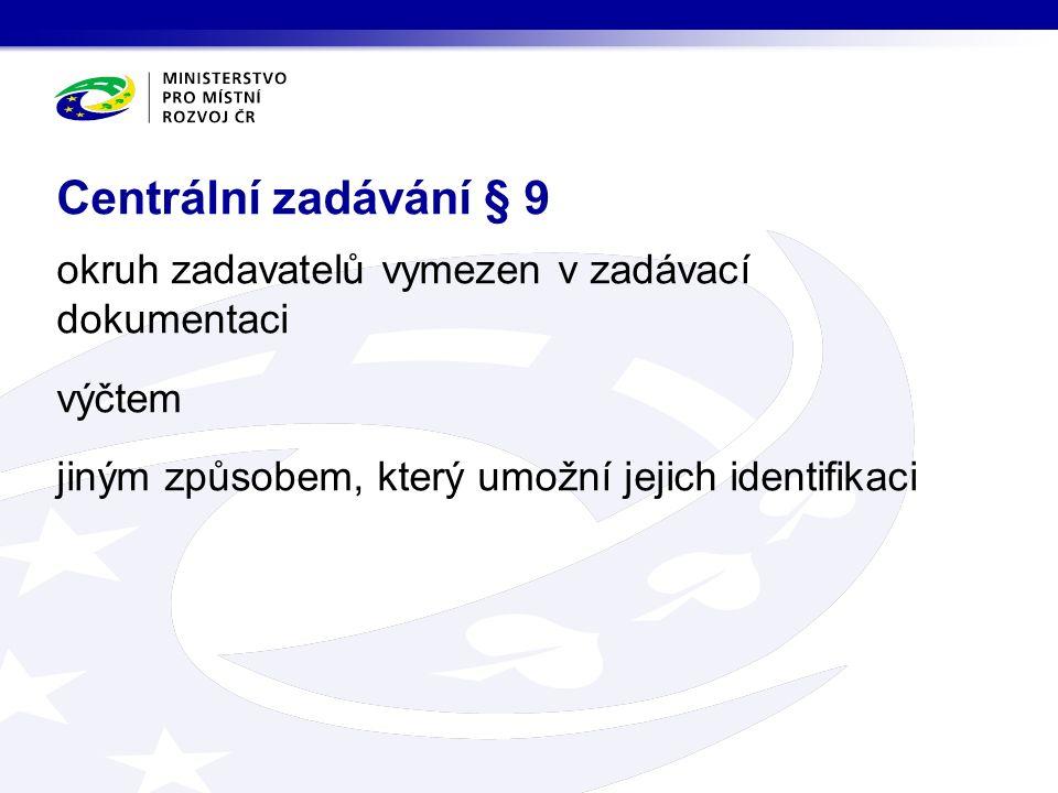 okruh zadavatelů vymezen v zadávací dokumentaci výčtem jiným způsobem, který umožní jejich identifikaci Centrální zadávání § 9