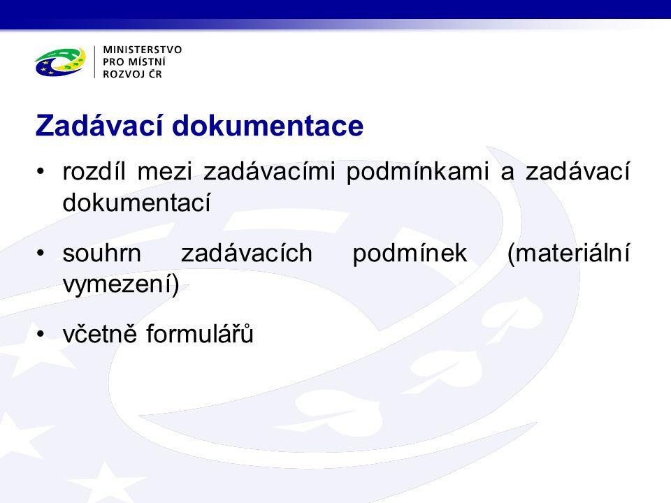 rozdíl mezi zadávacími podmínkami a zadávací dokumentací souhrn zadávacích podmínek (materiální vymezení) včetně formulářů Zadávací dokumentace