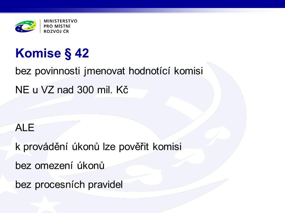 bez povinnosti jmenovat hodnotící komisi NE u VZ nad 300 mil.