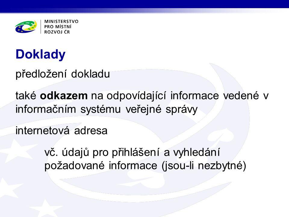 předložení dokladu také odkazem na odpovídající informace vedené v informačním systému veřejné správy internetová adresa vč.