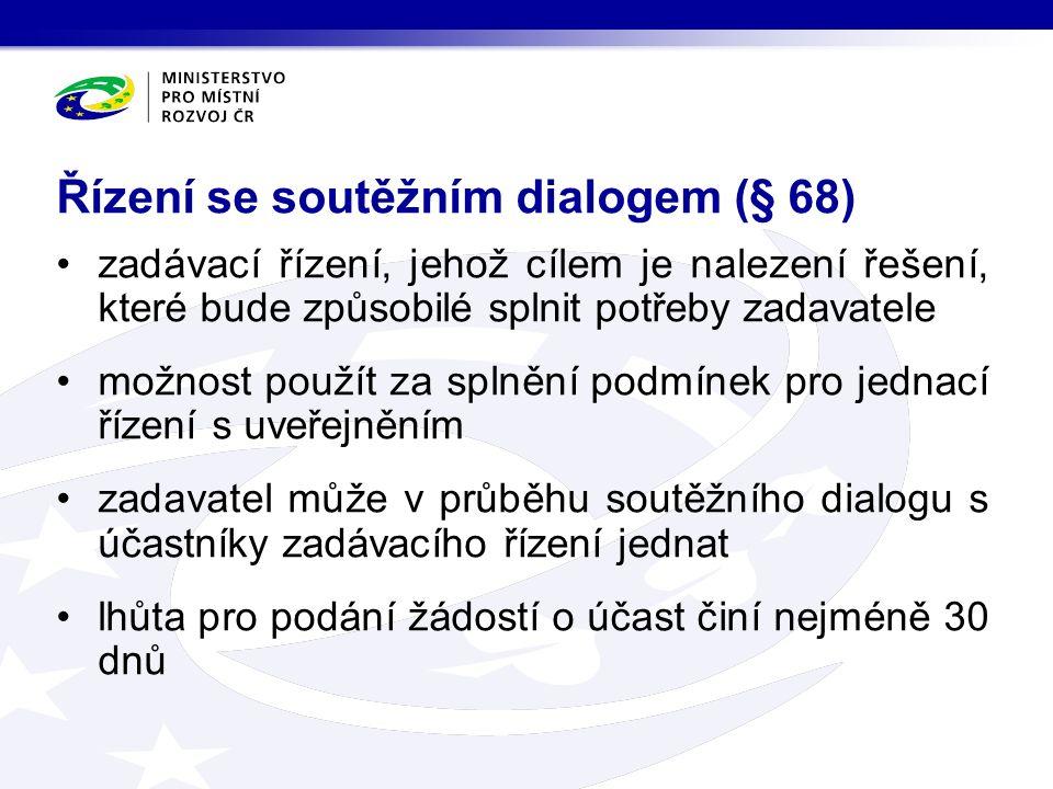 zadávací řízení, jehož cílem je nalezení řešení, které bude způsobilé splnit potřeby zadavatele možnost použít za splnění podmínek pro jednací řízení s uveřejněním zadavatel může v průběhu soutěžního dialogu s účastníky zadávacího řízení jednat lhůta pro podání žádostí o účast činí nejméně 30 dnů Řízení se soutěžním dialogem (§ 68)