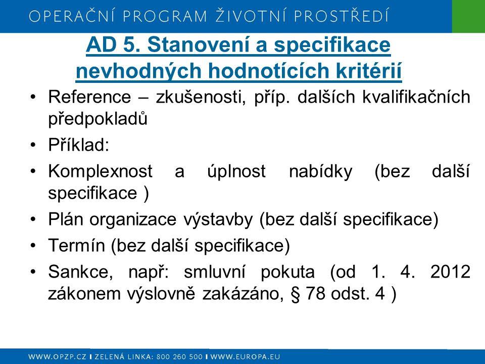 AD 5. Stanovení a specifikace nevhodných hodnotících kritérií Reference – zkušenosti, příp.