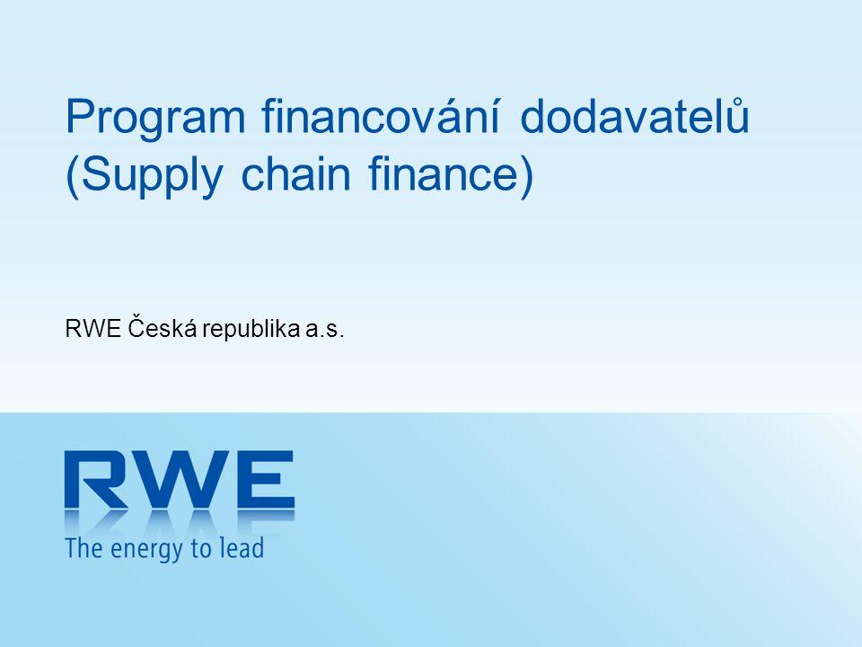 Program financování dodavatelů (Supply chain finance) RWE Česká republika a.s.