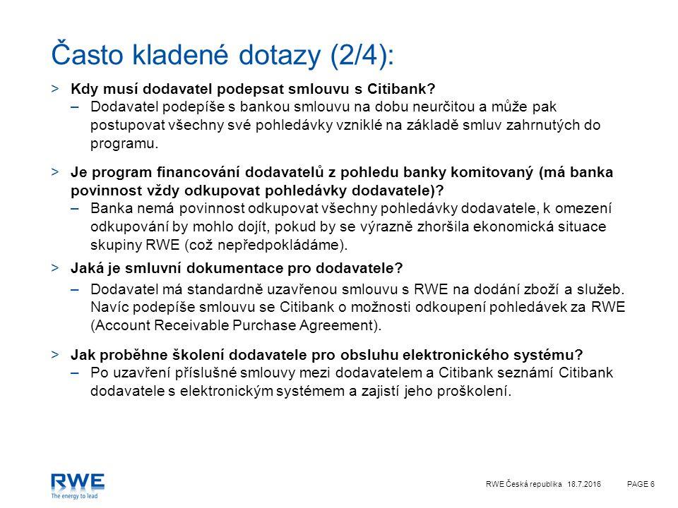 RWE Česká republika 18.7.2016PAGE 6 Často kladené dotazy (2/4): >Kdy musí dodavatel podepsat smlouvu s Citibank.