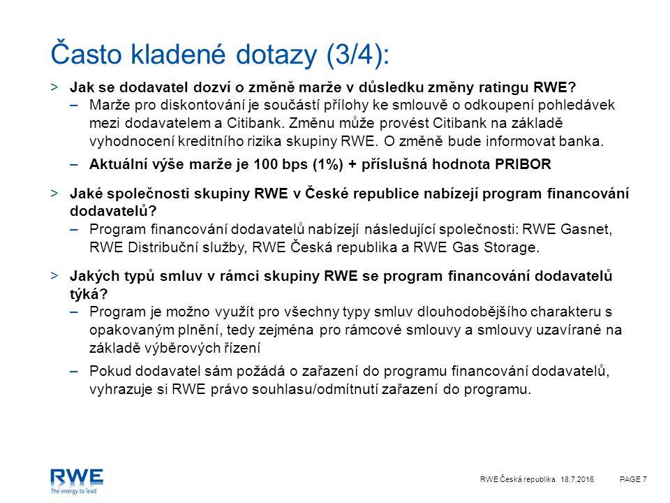 RWE Česká republika 18.7.2016PAGE 7 Často kladené dotazy (3/4): >Jak se dodavatel dozví o změně marže v důsledku změny ratingu RWE.