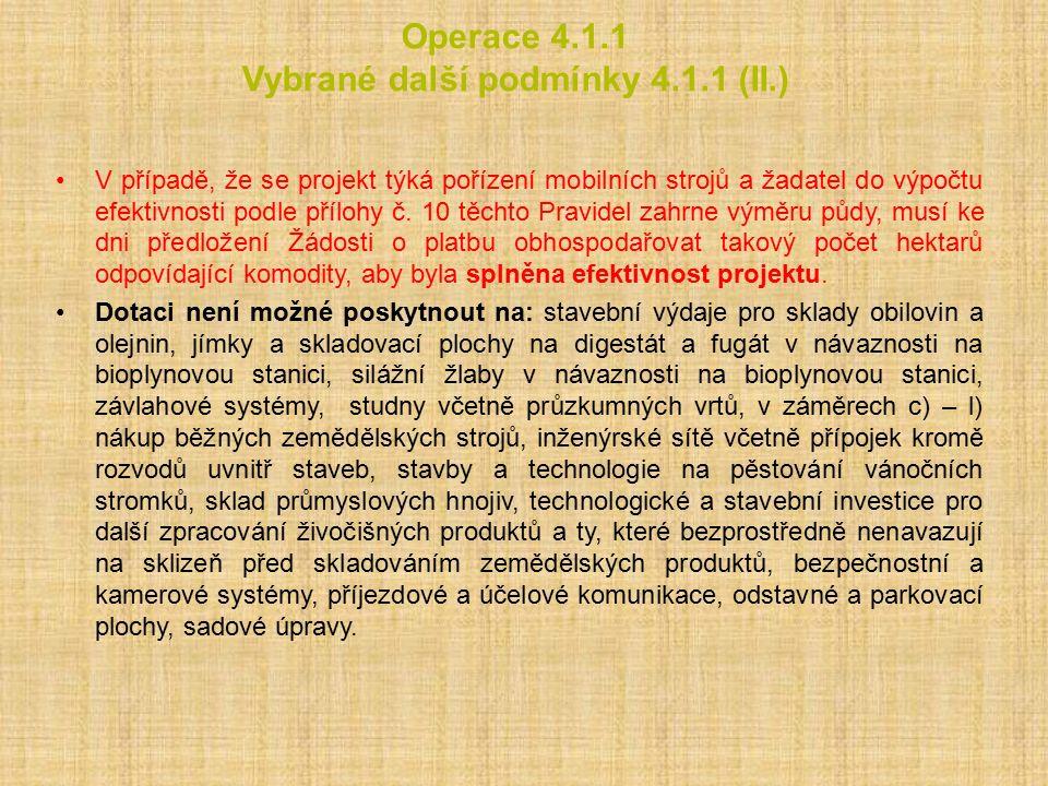 Operace 4.1.1 Vybrané další podmínky 4.1.1 (II.) V případě, že se projekt týká pořízení mobilních strojů a žadatel do výpočtu efektivnosti podle přílo