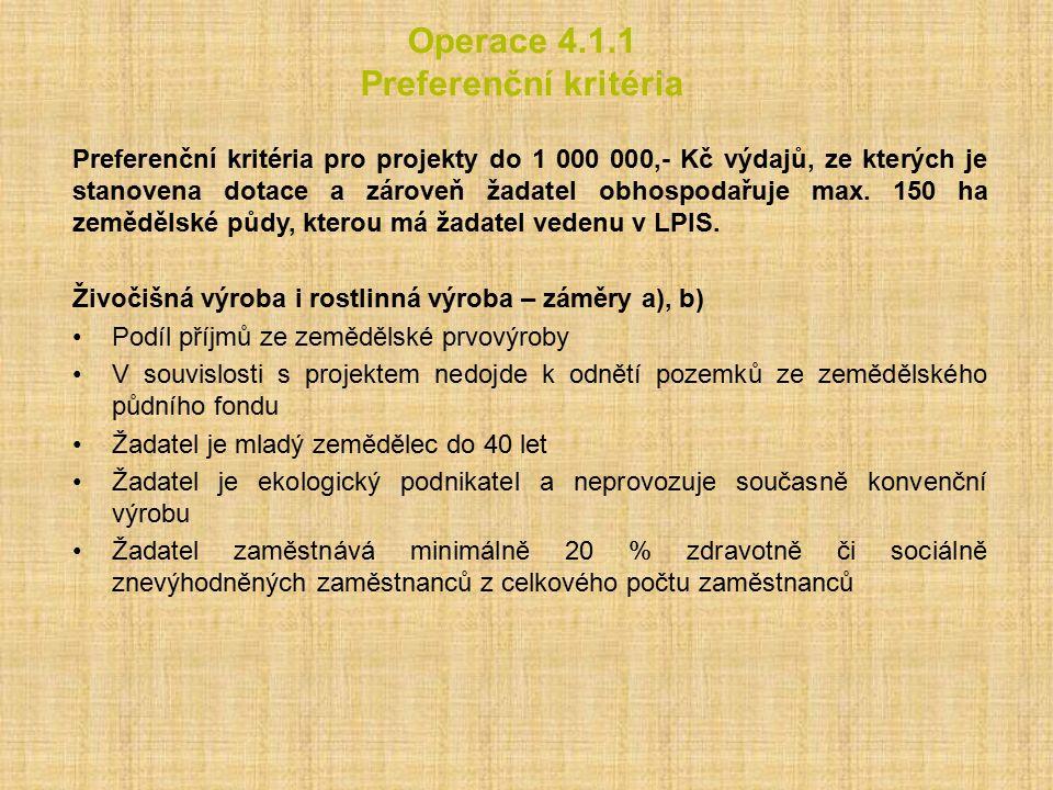 Operace 4.1.1 Preferenční kritéria Preferenční kritéria pro projekty do 1 000 000,- Kč výdajů, ze kterých je stanovena dotace a zároveň žadatel obhosp