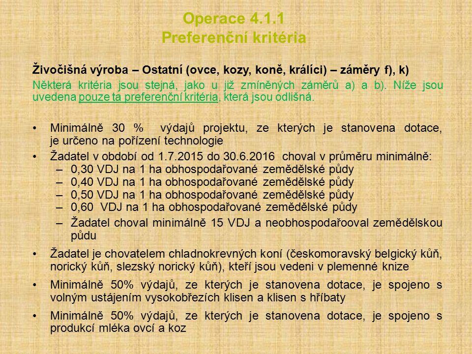 Operace 4.1.1 Preferenční kritéria Živočišná výroba – Ostatní (ovce, kozy, koně, králíci) – záměry f), k) Některá kritéria jsou stejná, jako u již zmí