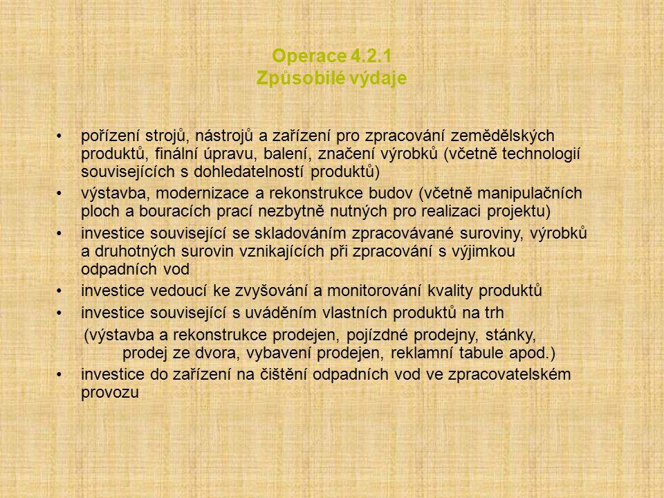 Operace 4.2.1 Způsobilé výdaje pořízení strojů, nástrojů a zařízení pro zpracování zemědělských produktů, finální úpravu, balení, značení výrobků (vče