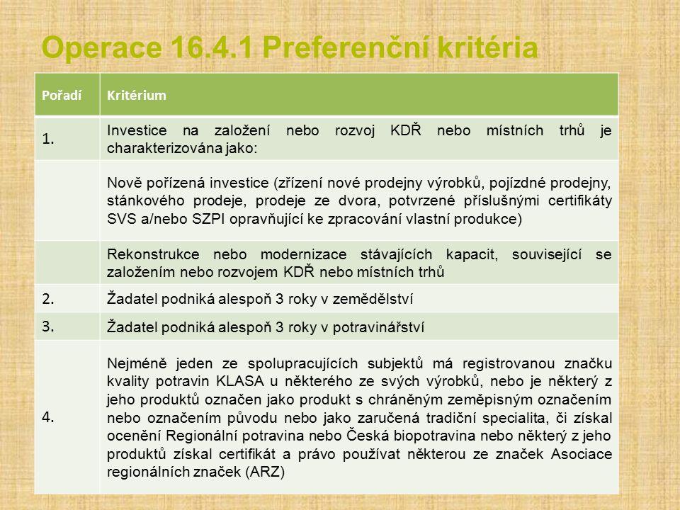 Operace 16.4.1 Preferenční kritéria PořadíKritérium 1. Investice na založení nebo rozvoj KDŘ nebo místních trhů je charakterizována jako: Nově pořízen
