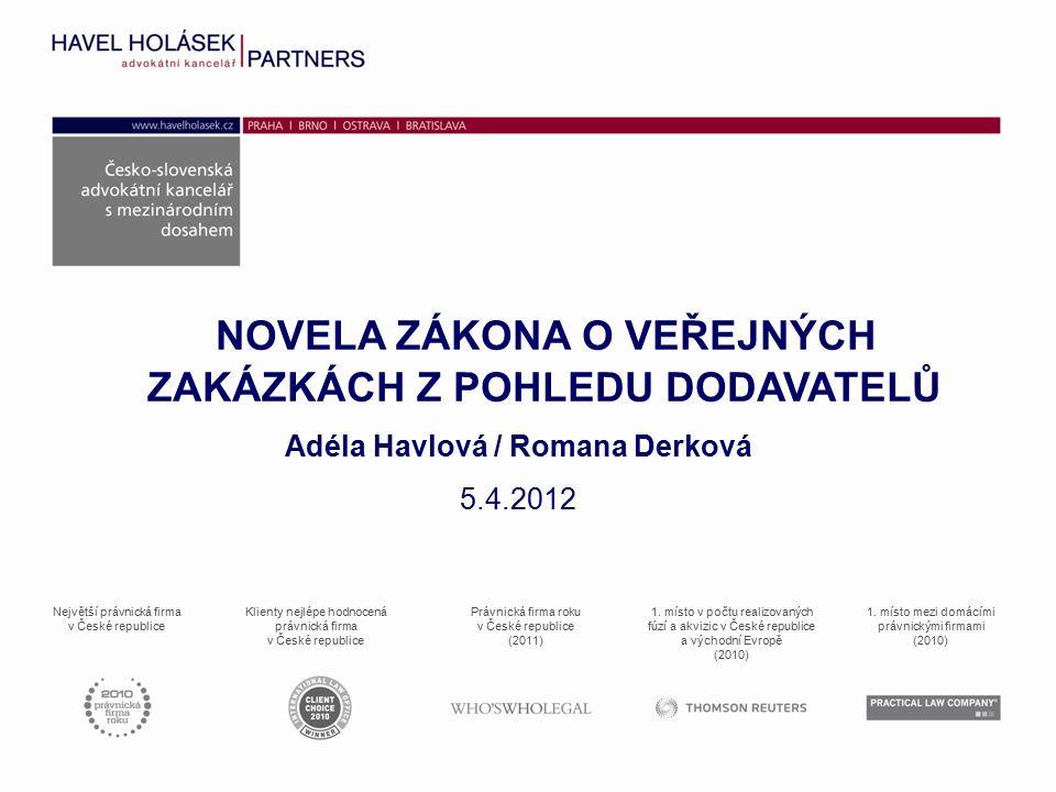Největší právnická firma v České republice Klienty nejlépe hodnocená právnická firma v České republice Právnická firma roku v České republice (2011) 1.
