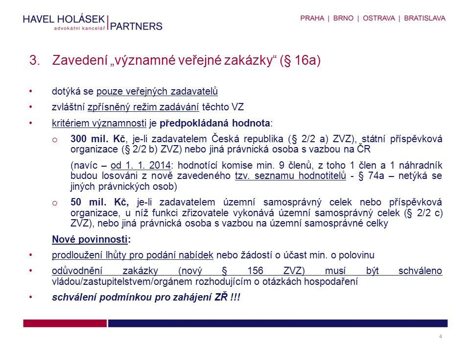 pouze veřejný zadavatel u nadlimitní i podlimitní VZ odůvodnění: o účelnosti VZ o přiměřenosti požadavků na technické KP o vymezení obchodních a technických podmínek VZ ve vztahu k potřebám zadavatele o stanovení základních a dílčích hodnotících kritérií a způsobu hodnocení nabídek ve vztahu k potřebám zadavatele uveřejnění na profilu zadavatele do 3 pracovních dnů od uveřejnění oznámení o zahájení ZŘ nebo od odeslání výzvy o zahájení ZŘ (u ZPŘ) u významných VZ odůvodnění musí schválit vláda, zastupitelstvo nebo orgán rozhodující o otázkách hospodaření o podmínka pro zahájení zadávacího řízení Pozn.: významné VZ státu – vláda schválí odůvodnění po oponentním odborném vyjádření (účinnost od 1.