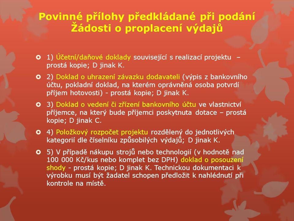 Povinné přílohy předkládané při podání Žádosti o proplacení výdajů  1) Účetní/daňové doklady související s realizací projektu – prostá kopie; D jinak K.