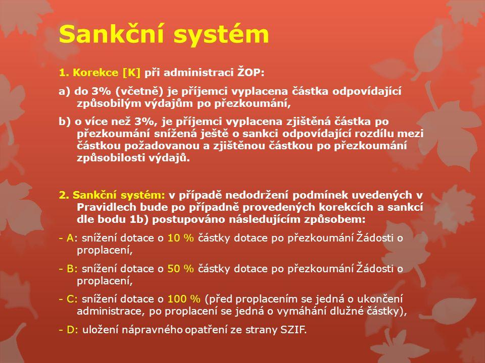 Sankční systém 1. Korekce [K] při administraci ŽOP: a) do 3% (včetně) je příjemci vyplacena částka odpovídající způsobilým výdajům po přezkoumání, b)