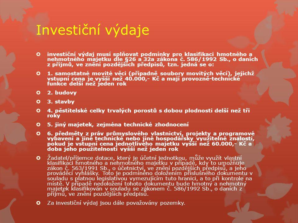 Investiční výdaje  investiční výdaj musí splňovat podmínky pro klasifikaci hmotného a nehmotného majetku dle §26 a 32a zákona č.