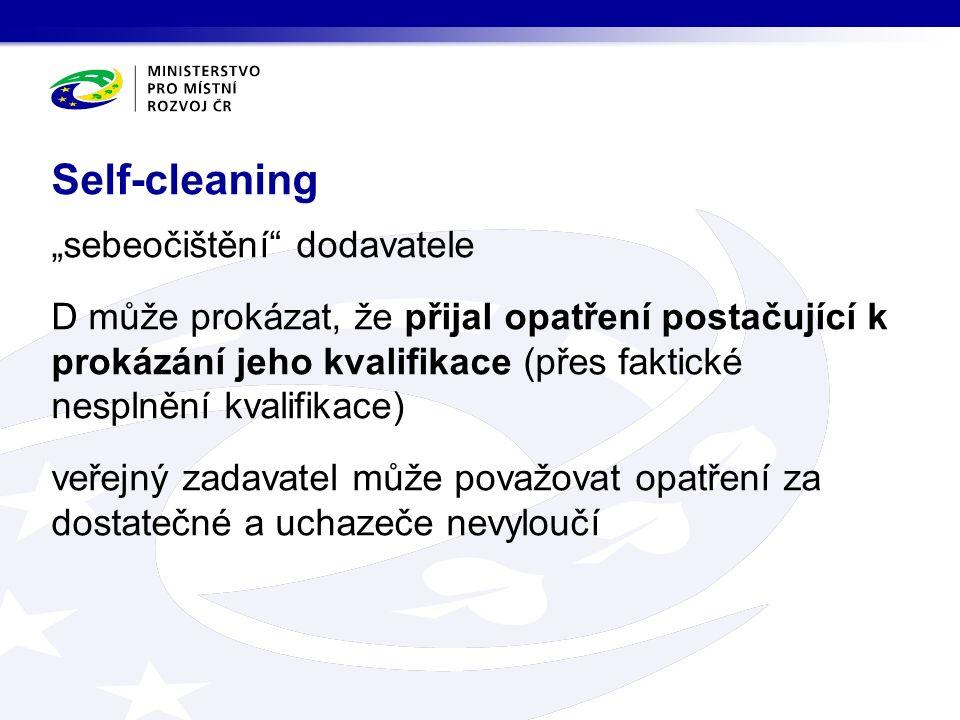 """""""sebeočištění dodavatele D může prokázat, že přijal opatření postačující k prokázání jeho kvalifikace (přes faktické nesplnění kvalifikace) veřejný zadavatel může považovat opatření za dostatečné a uchazeče nevyloučí Self-cleaning"""