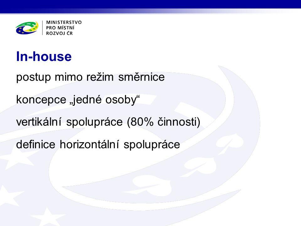 """postup mimo režim směrnice koncepce """"jedné osoby vertikální spolupráce (80% činnosti) definice horizontální spolupráce In-house"""