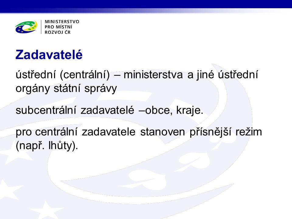 ústřední (centrální) – ministerstva a jiné ústřední orgány státní správy subcentrální zadavatelé –obce, kraje.