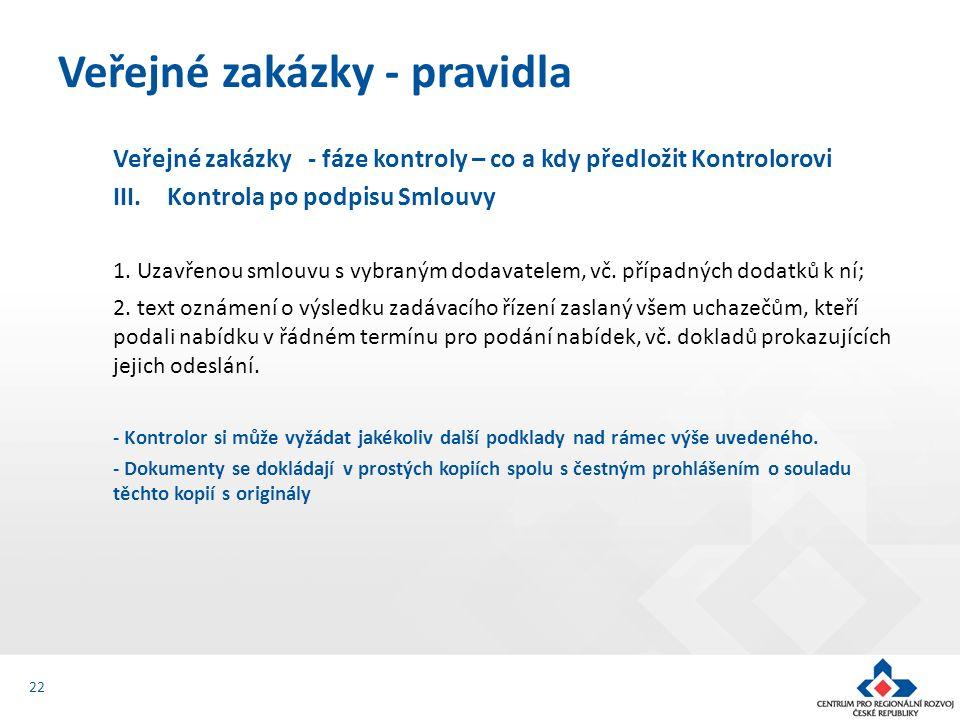 Veřejné zakázky - fáze kontroly – co a kdy předložit Kontrolorovi III.Kontrola po podpisu Smlouvy 1.
