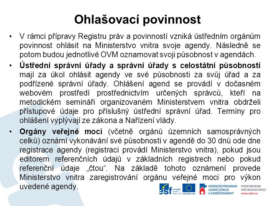 Ohlašovací povinnost V rámci přípravy Registru práv a povinností vzniká ústředním orgánům povinnost ohlásit na Ministerstvo vnitra svoje agendy.
