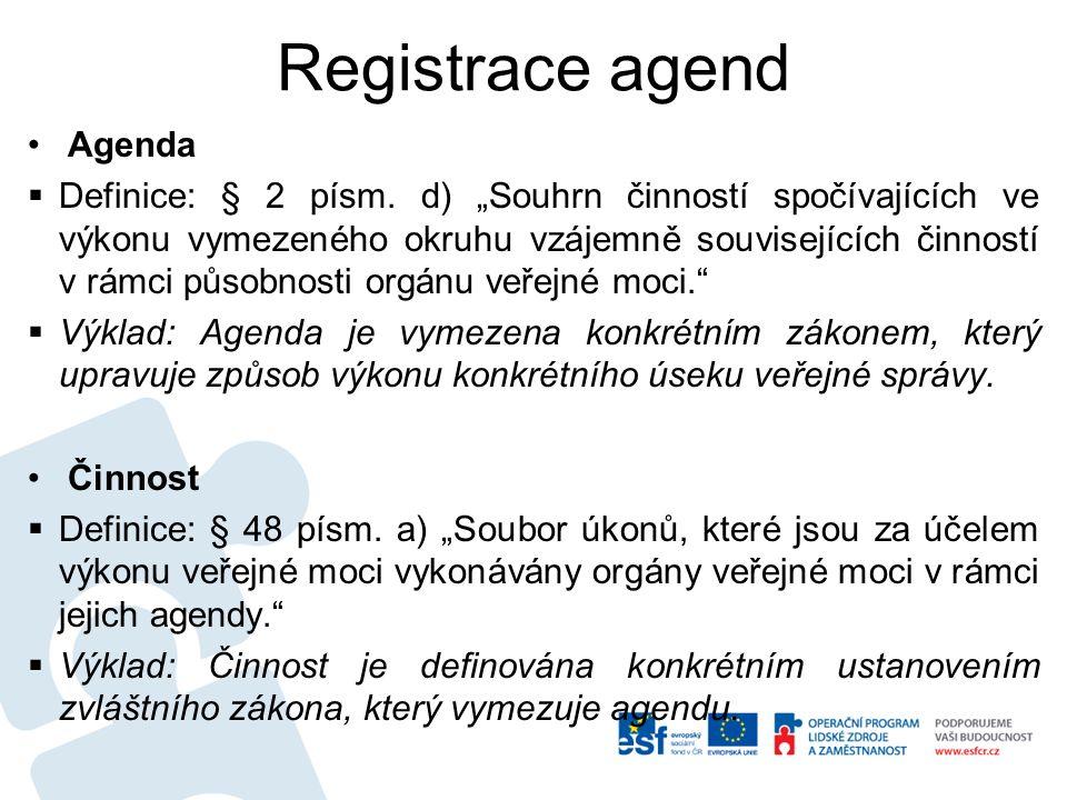 Registrace agend Agenda  Definice: § 2 písm.