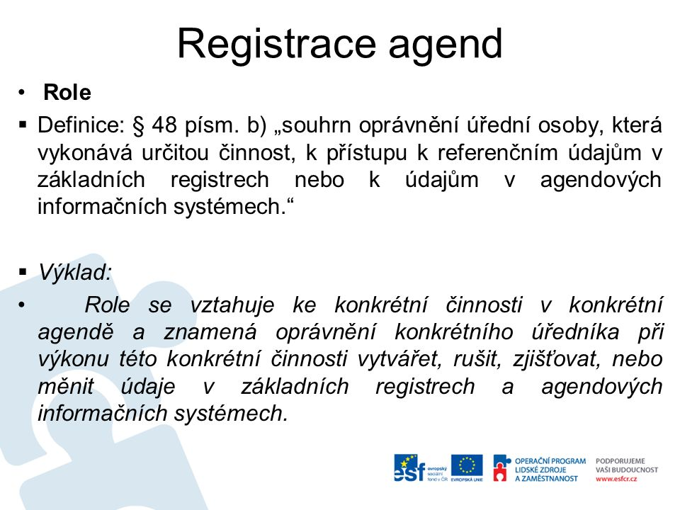 Registrace agend Role  Definice: § 48 písm.