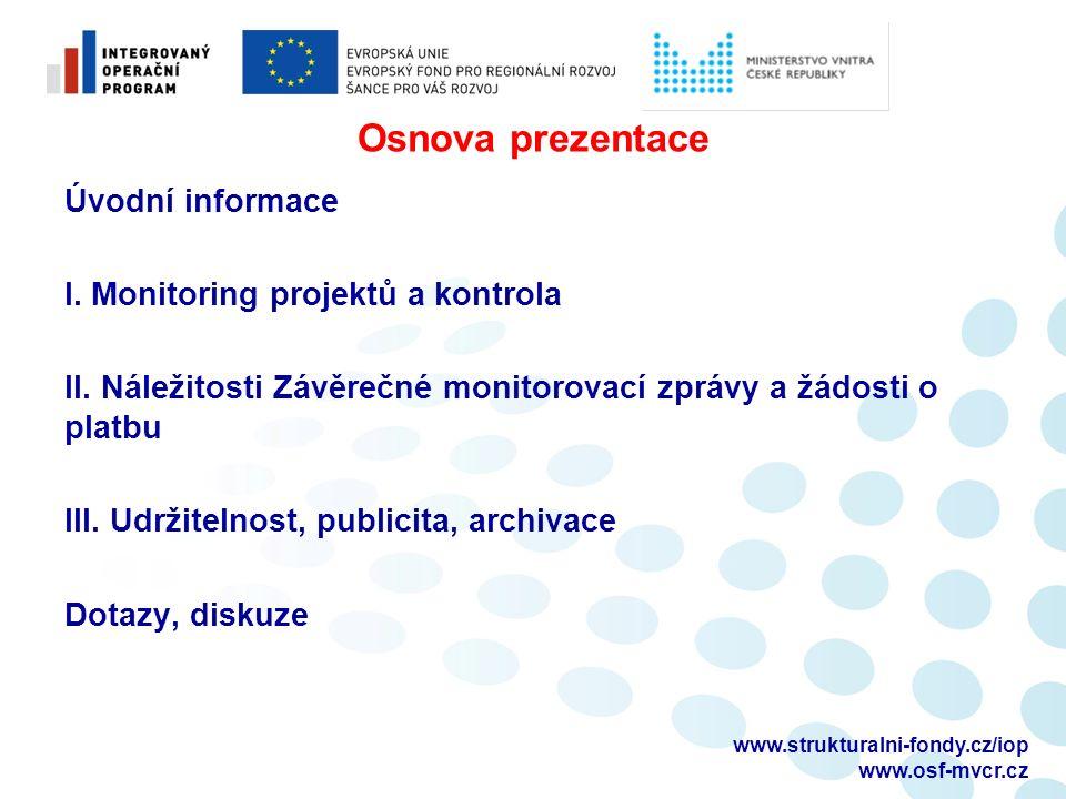 www.strukturalni-fondy.cz/iop www.osf-mvcr.cz Osnova prezentace Úvodní informace I.