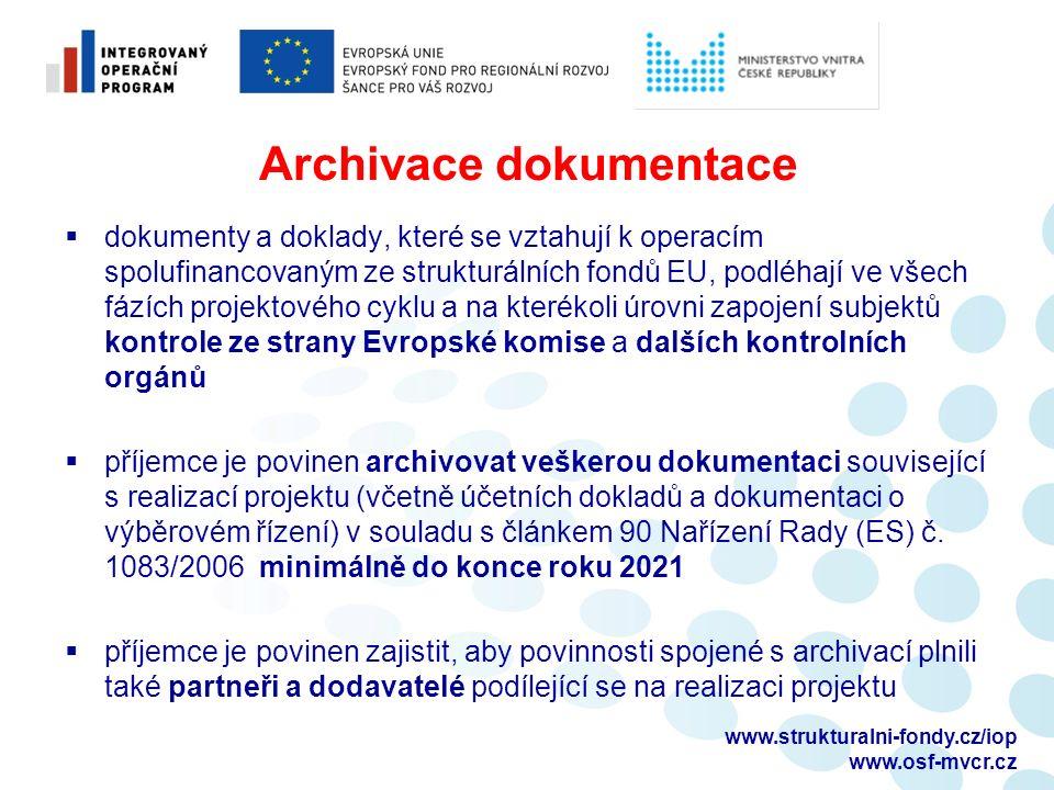 Archivace dokumentace  dokumenty a doklady, které se vztahují k operacím spolufinancovaným ze strukturálních fondů EU, podléhají ve všech fázích projektového cyklu a na kterékoli úrovni zapojení subjektů kontrole ze strany Evropské komise a dalších kontrolních orgánů  příjemce je povinen archivovat veškerou dokumentaci související s realizací projektu (včetně účetních dokladů a dokumentaci o výběrovém řízení) v souladu s článkem 90 Nařízení Rady (ES) č.