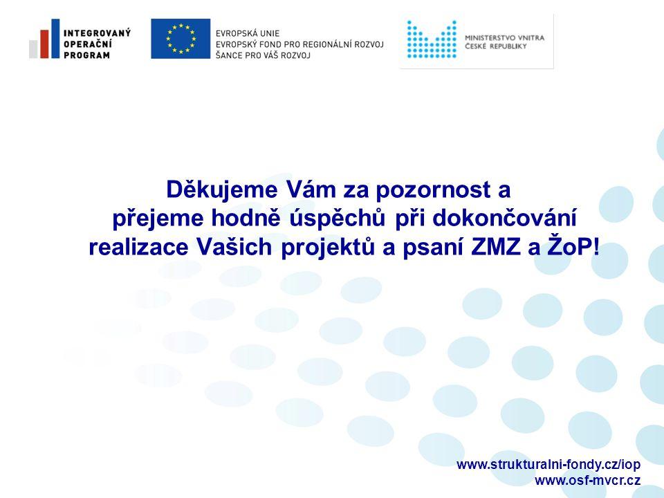 Děkujeme Vám za pozornost a přejeme hodně úspěchů při dokončování realizace Vašich projektů a psaní ZMZ a ŽoP.