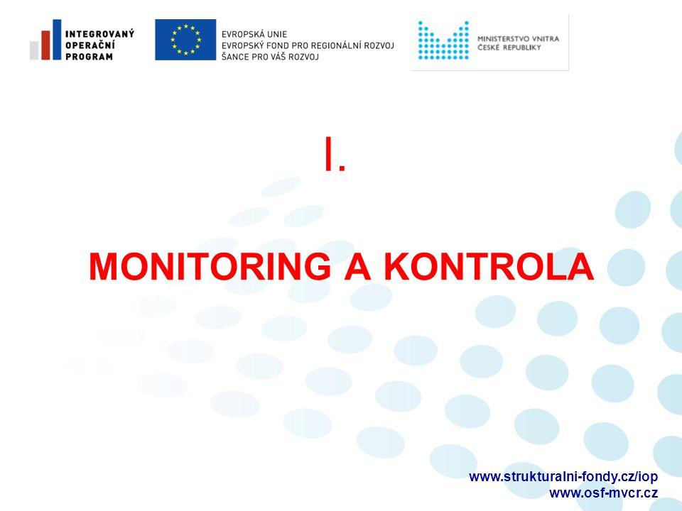MONITORING A KONTROLA I. www.strukturalni-fondy.cz/iop www.osf-mvcr.cz