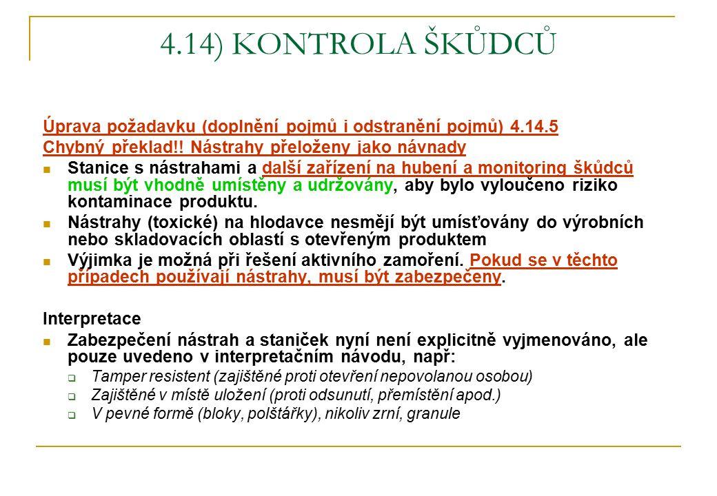 4.14) KONTROLA ŠKŮDCŮ Úprava požadavku (doplnění pojmů i odstranění pojmů) 4.14.5 Chybný překlad!.