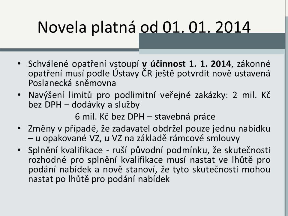 Novela platná od 01. 01. 2014 Schválené opatření vstoupí v účinnost 1.