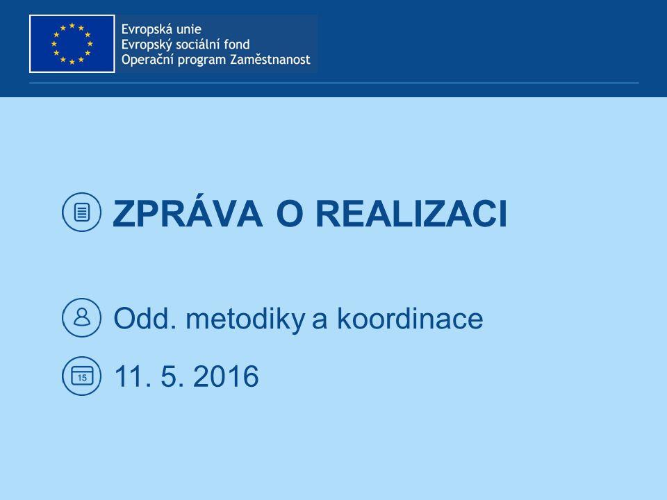 ZPRÁVA O REALIZACI Odd. metodiky a koordinace 11. 5. 2016