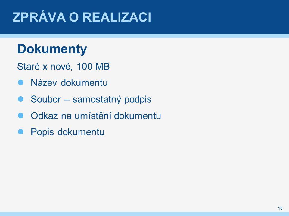 ZPRÁVA O REALIZACI Dokumenty Staré x nové, 100 MB Název dokumentu Soubor – samostatný podpis Odkaz na umístění dokumentu Popis dokumentu 10