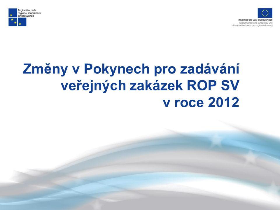 Změny v Pokynech pro zadávání veřejných zakázek ROP SV v roce 2012