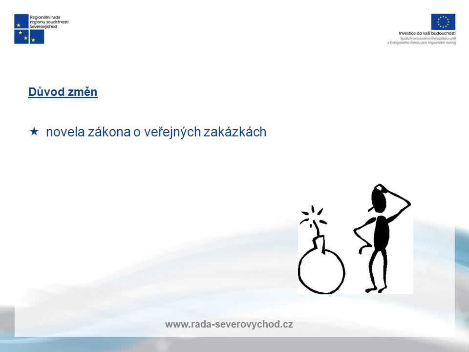 www.rada-severovychod.cz Důvod změn  novela zákona o veřejných zakázkách