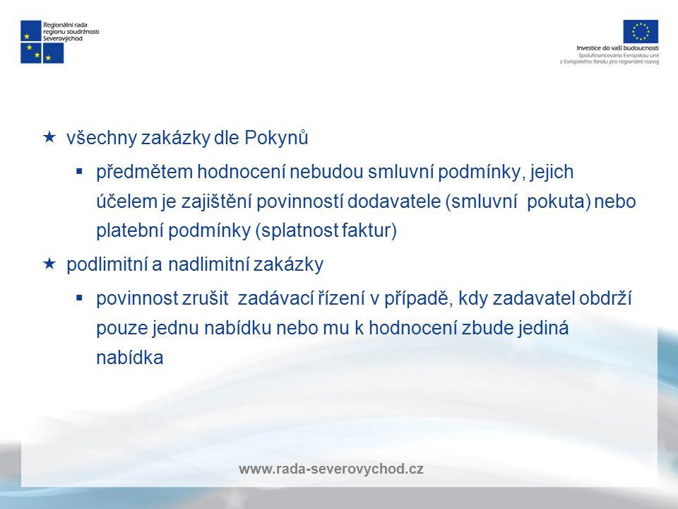 www.rada-severovychod.cz  všechny zakázky dle Pokynů  předmětem hodnocení nebudou smluvní podmínky, jejich účelem je zajištění povinností dodavatele