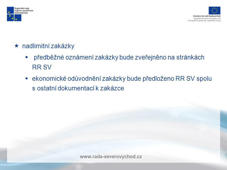 www.rada-severovychod.cz  nadlimitní zakázky  předběžné oznámení zakázky bude zveřejněno na stránkách RR SV  ekonomické odůvodnění zakázky bude pře