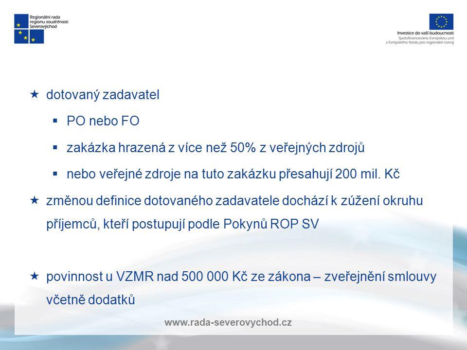 www.rada-severovychod.cz  dotovaný zadavatel  PO nebo FO  zakázka hrazená z více než 50% z veřejných zdrojů  nebo veřejné zdroje na tuto zakázku p