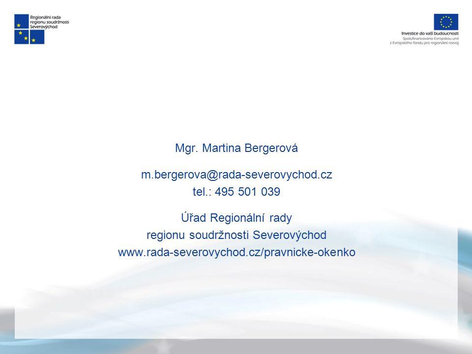 Mgr. Martina Bergerová m.bergerova@rada-severovychod.cz tel.: 495 501 039 Úřad Regionální rady regionu soudržnosti Severovýchod www.rada-severovychod.