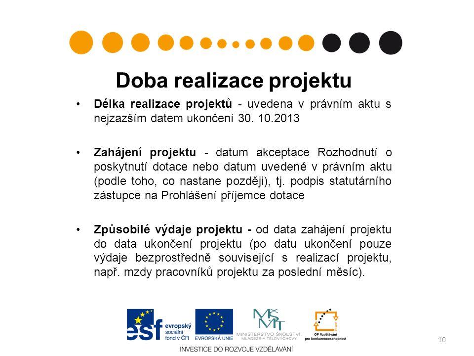 Doba realizace projektu Délka realizace projektů - uvedena v právním aktu s nejzazším datem ukončení 30. 10.2013 Zahájení projektu - datum akceptace R