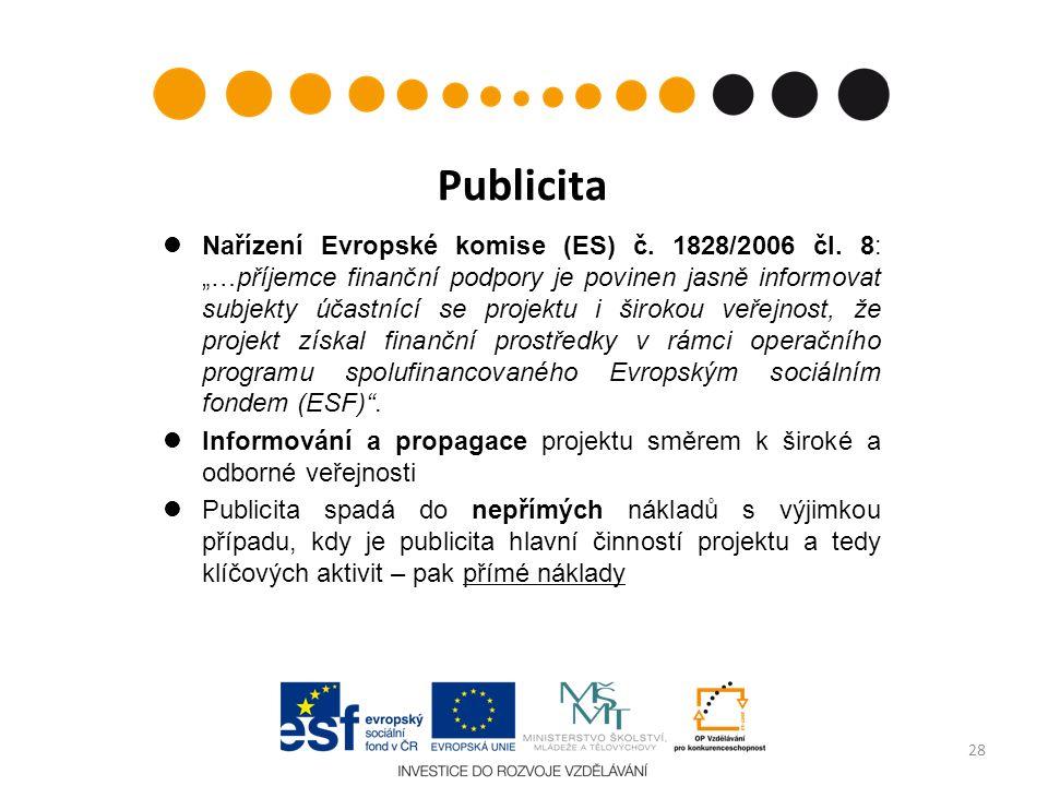"""Publicita Nařízení Evropské komise (ES) č. 1828/2006 čl. 8: """"…příjemce finanční podpory je povinen jasně informovat subjekty účastnící se projektu i š"""