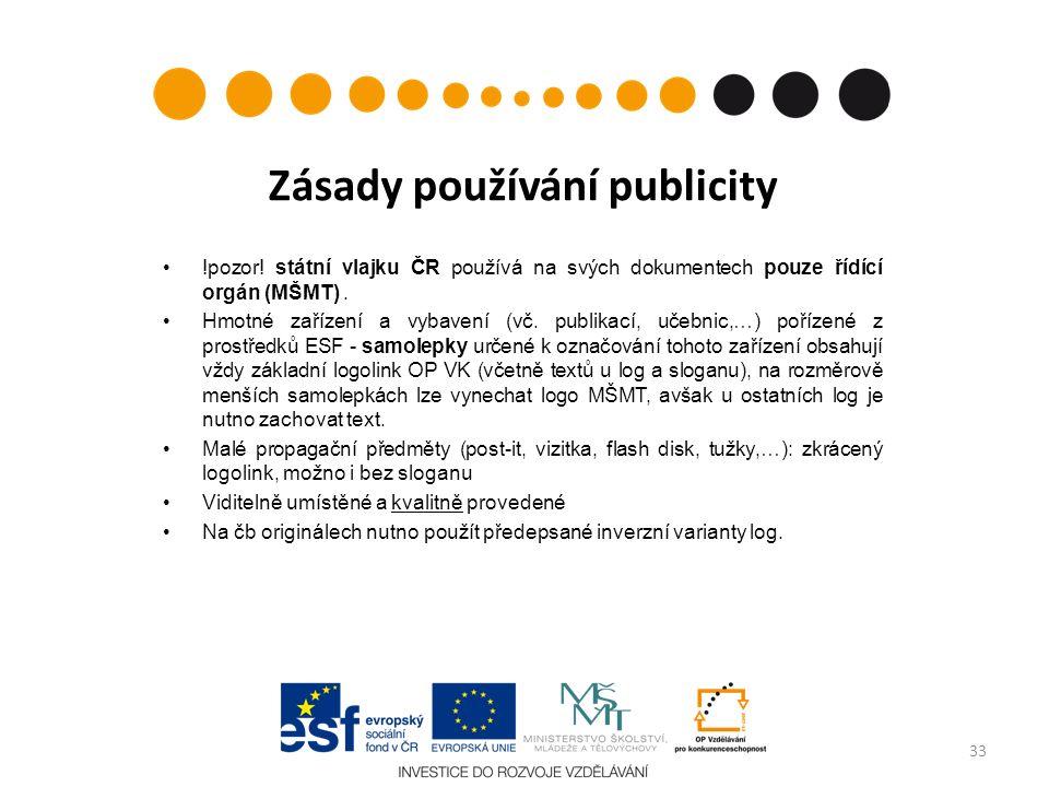 Zásady používání publicity !pozor! státní vlajku ČR používá na svých dokumentech pouze řídící orgán (MŠMT). Hmotné zařízení a vybavení (vč. publikací,